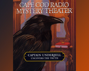 Captain Underhill Uncovers the Truth (on CD)